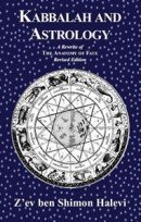 Kabbalah and Astrology (Revised Edition)
